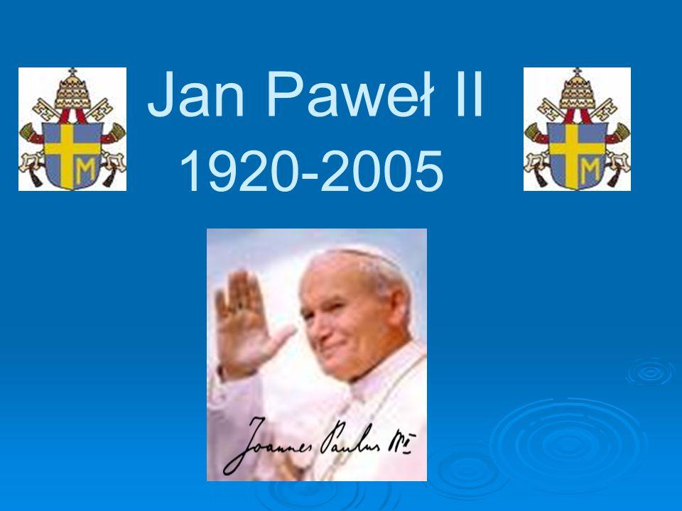 Jan Paweł II . 1920-2005