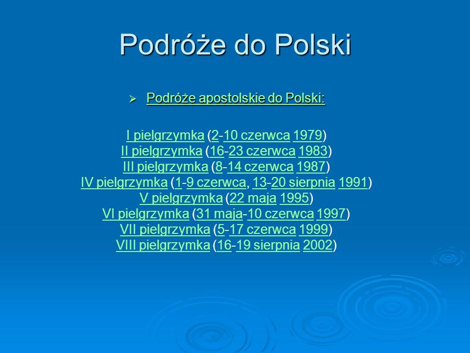 Podróże do Polski Podróże apostolskie do Polski: