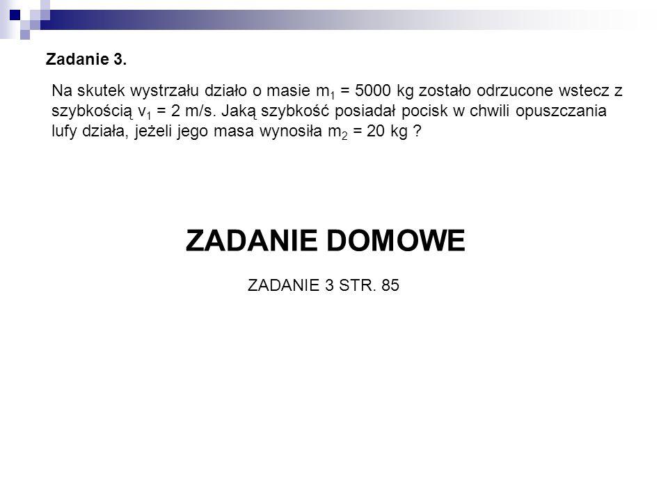 ZADANIE DOMOWE Zadanie 3.