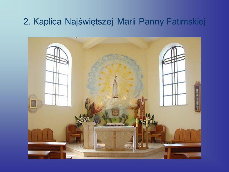2. Kaplica Najświętszej Marii Panny Fatimskiej