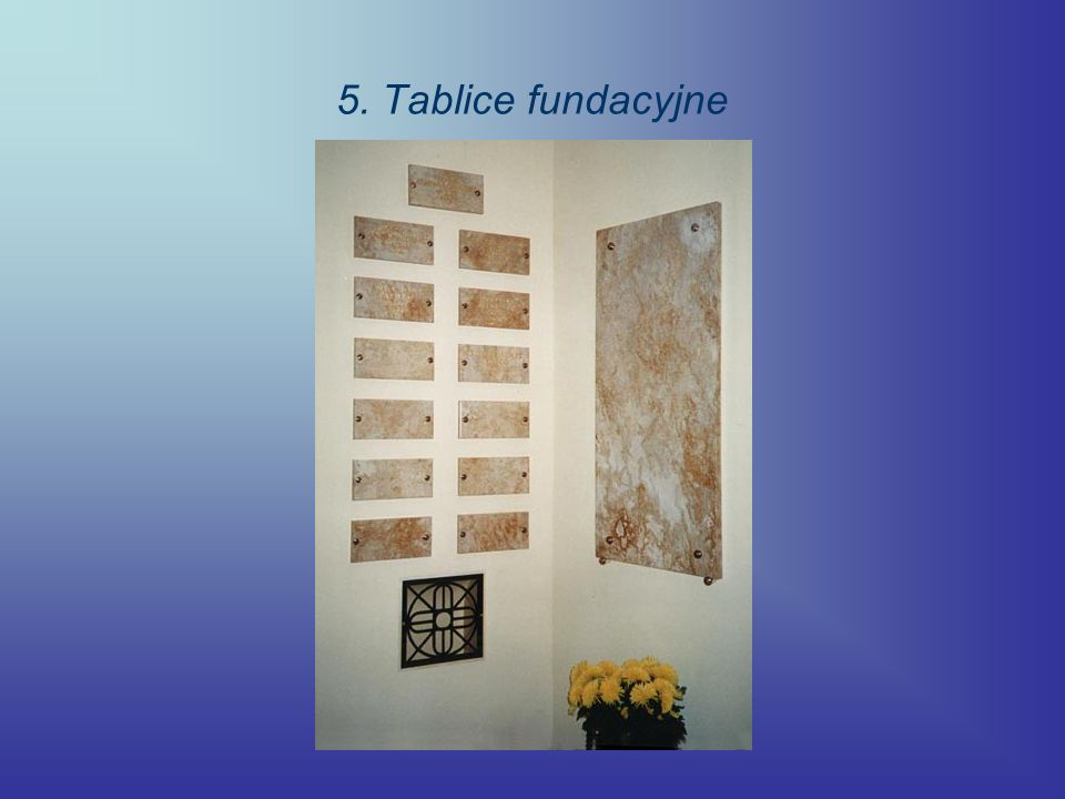 5. Tablice fundacyjne