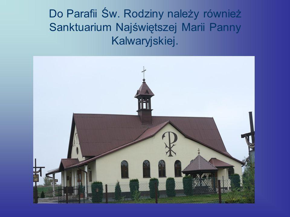Do Parafii Św. Rodziny należy również Sanktuarium Najświętszej Marii Panny Kalwaryjskiej.
