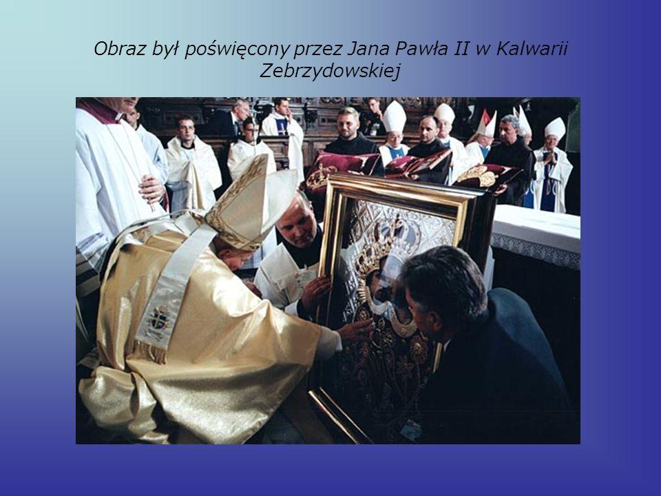 Obraz był poświęcony przez Jana Pawła II w Kalwarii Zebrzydowskiej