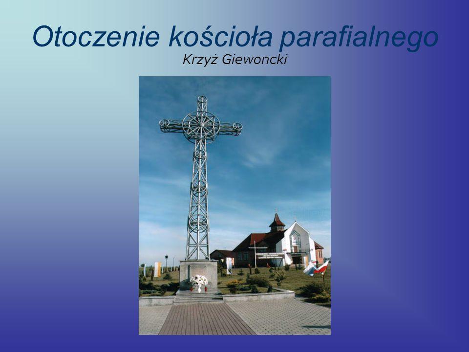 Otoczenie kościoła parafialnego Krzyż Giewoncki