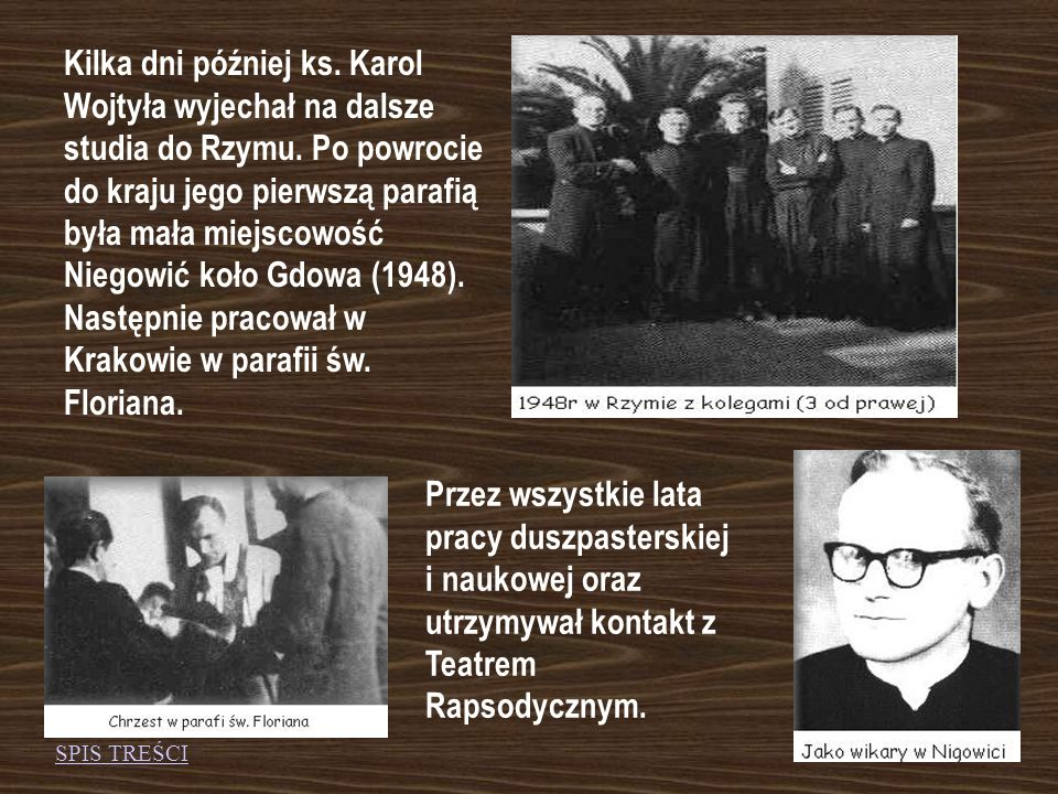 Kilka dni później ks. Karol Wojtyła wyjechał na dalsze studia do Rzymu