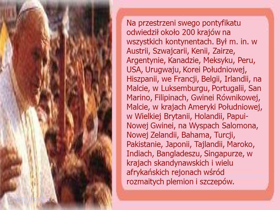 Na przestrzeni swego pontyfikatu odwiedził około 200 krajów na wszystkich kontynentach. Był m. in. w Austrii, Szwajcarii, Kenii, Zairze, Argentynie, Kanadzie, Meksyku, Peru, USA, Urugwaju, Korei Południowej, Hiszpanii, we Francji, Belgii, Irlandii, na Malcie, w Luksemburgu, Portugalii, San Marino, Filipinach, Gwinei Równikowej, Malcie, w krajach Ameryki Południowej, w Wielkiej Brytanii, Holandii, Papui-Nowej Gwinei, na Wyspach Salomona, Nowej Zelandii, Bahama, Turcji, Pakistanie, Japonii, Tajlandii, Maroko, Indiach, Bangladeszu, Singapurze, w krajach skandynawskich i wielu afrykańskich rejonach wśród rozmaitych plemion i szczepów.