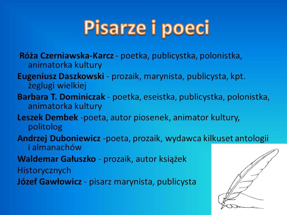 Pisarze i poeci Róża Czerniawska-Karcz - poetka, publicystka, polonistka, animatorka kultury.