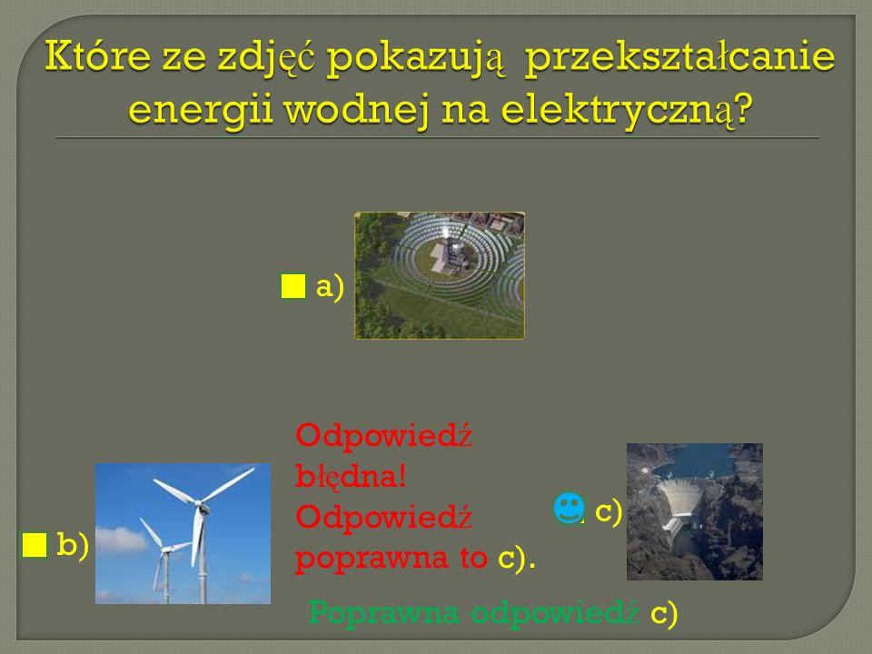 Które ze zdjęć pokazują przekształcanie energii wodnej na elektryczną