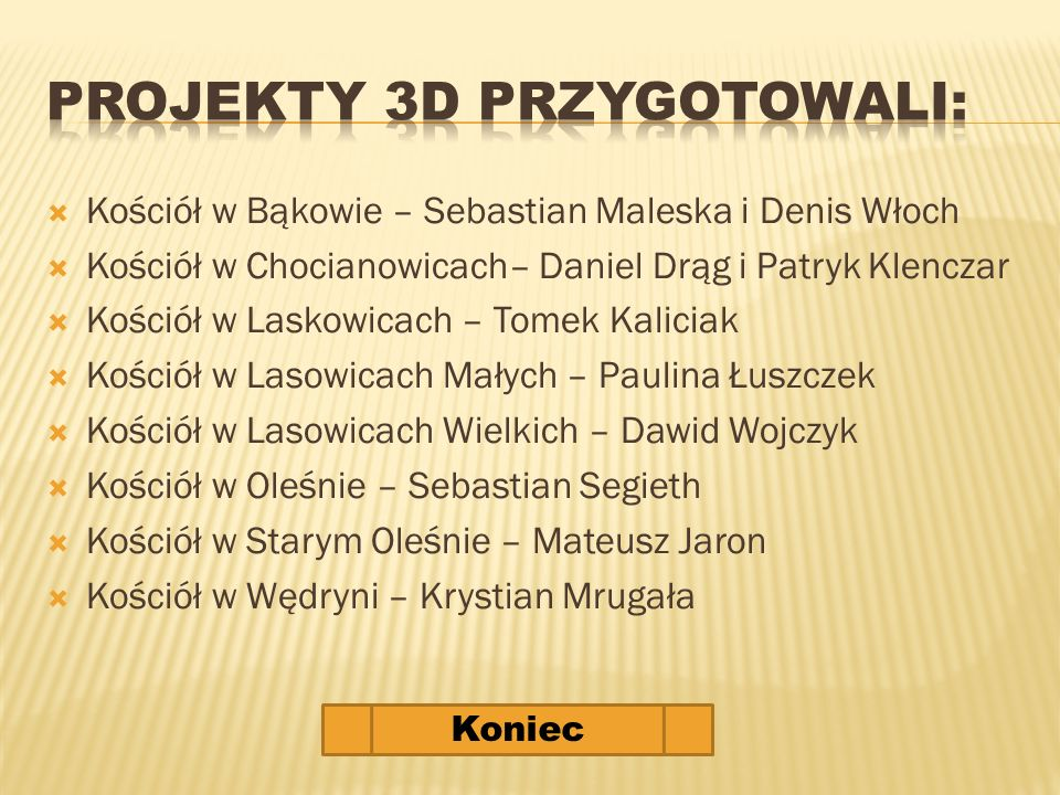 Projekty 3D Przygotowali: