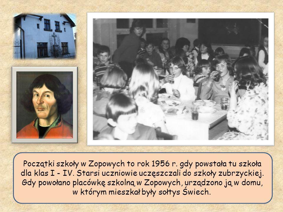 Początki szkoły w Zopowych to rok 1956 r