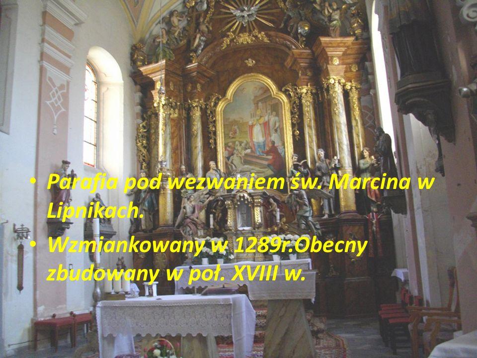 Parafia pod wezwaniem św. Marcina w Lipnikach.