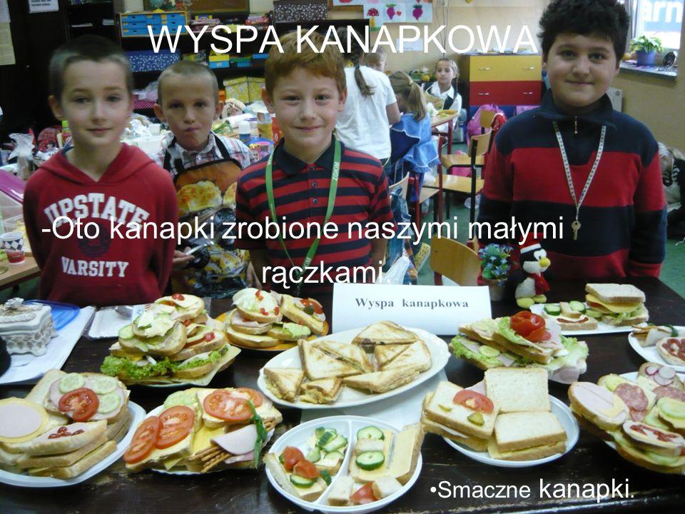 WYSPA KANAPKOWA -Oto kanapki zrobione naszymi małymi rączkami.