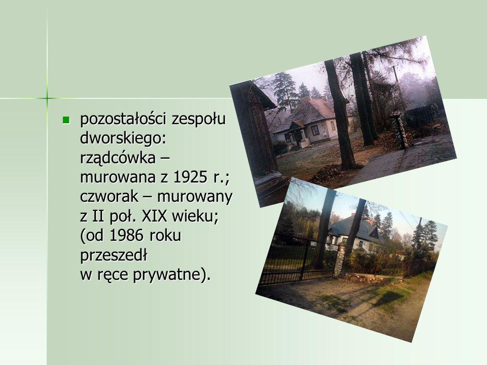 pozostałości zespołu dworskiego: rządcówka – murowana z 1925 r