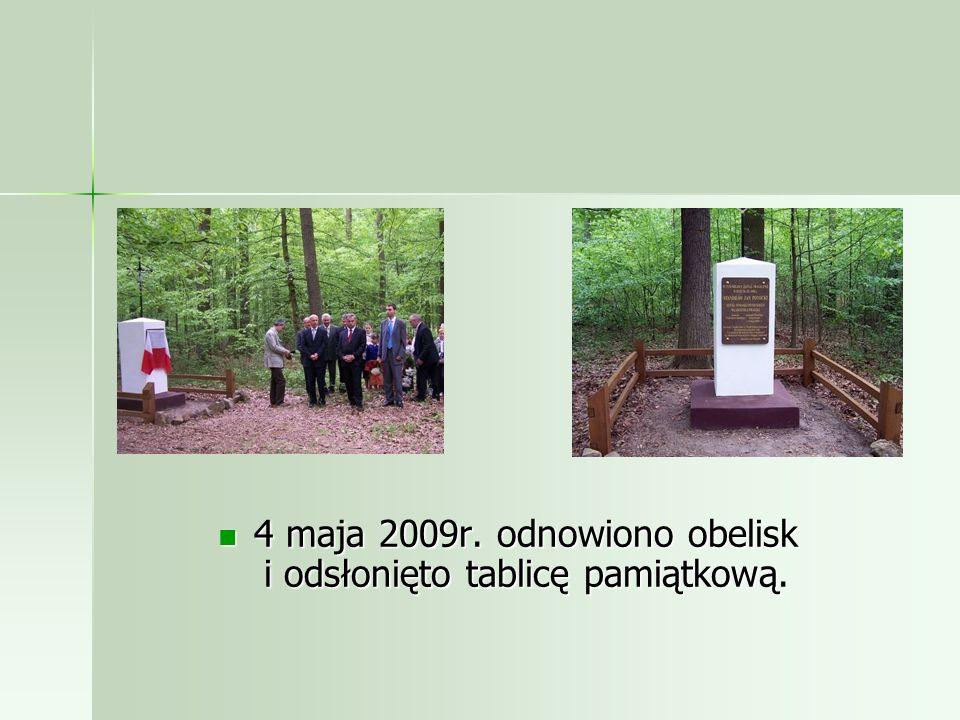 4 maja 2009r. odnowiono obelisk i odsłonięto tablicę pamiątkową.