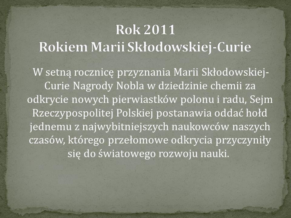 Rok 2011 Rokiem Marii Skłodowskiej-Curie