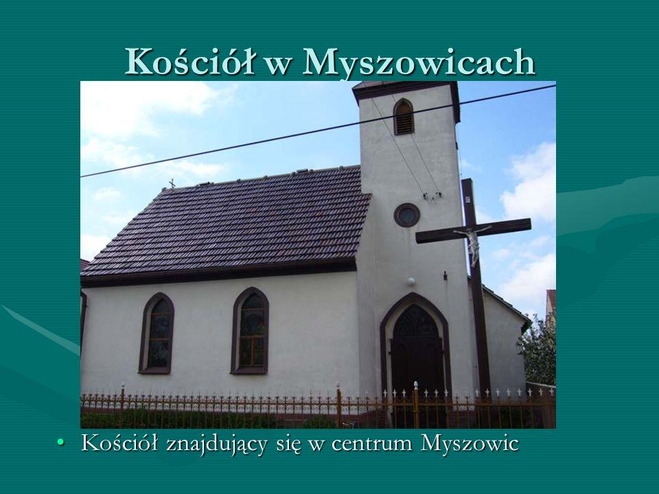 Kościół w Myszowicach Kościół znajdujący się w centrum Myszowic