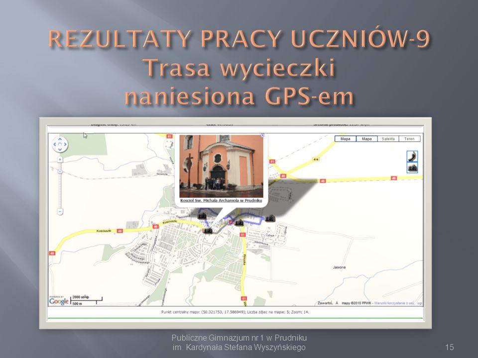 REZULTATY PRACY UCZNIÓW-9 Trasa wycieczki naniesiona GPS-em
