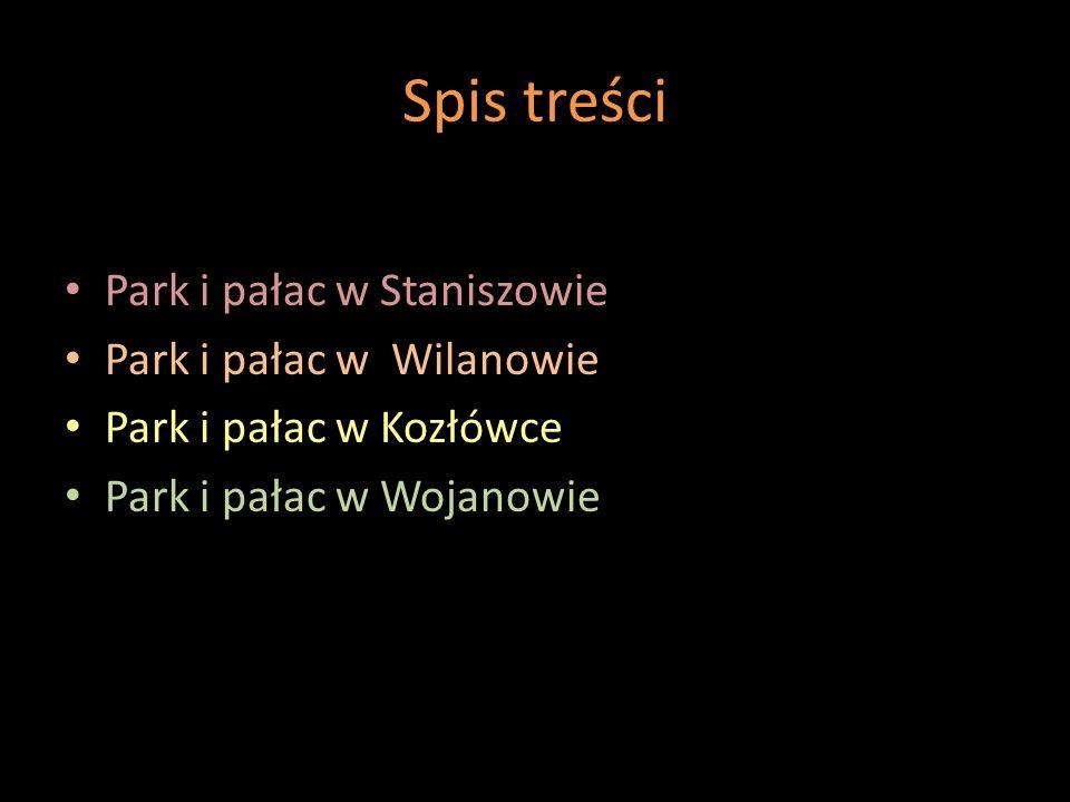 Spis treści Park i pałac w Staniszowie Park i pałac w Wilanowie