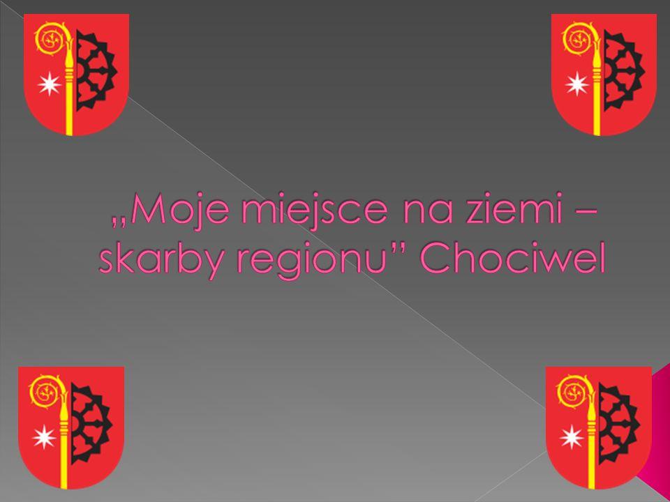 """""""Moje miejsce na ziemi – skarby regionu Chociwel"""