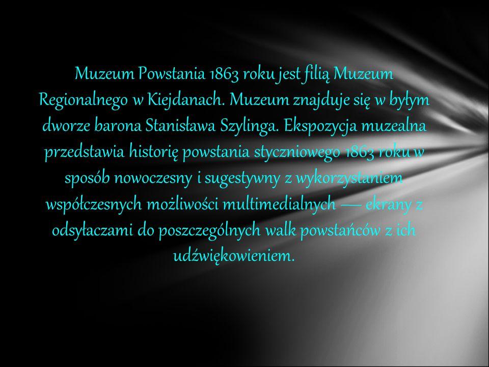 Muzeum Powstania 1863 roku jest filią Muzeum Regionalnego w Kiejdanach