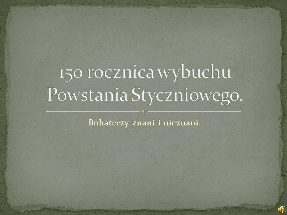 150 rocznica wybuchu Powstania Styczniowego.