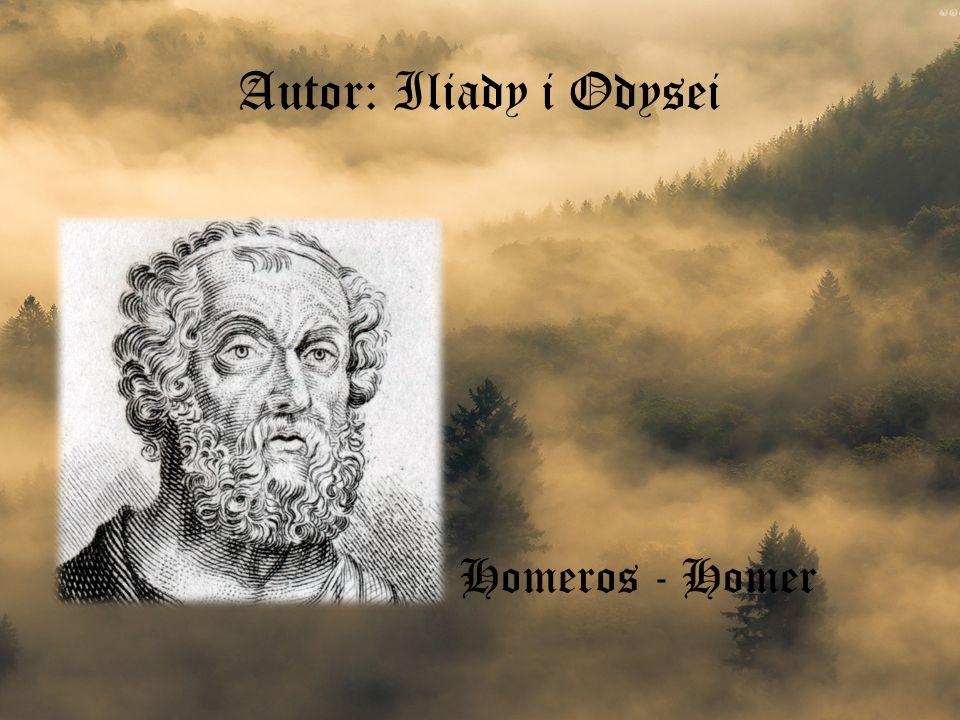 Autor: Iliady i Odysei Homeros - Homer