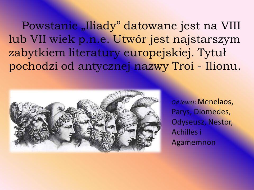 """Powstanie """"Iliady datowane jest na VIII lub VII wiek p. n. e"""