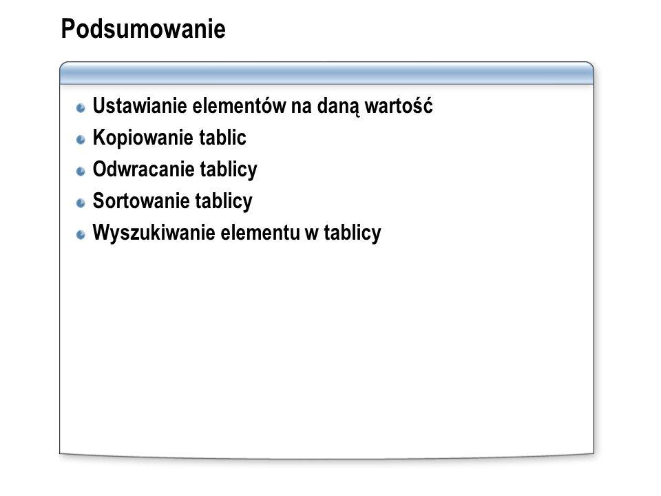 Podsumowanie Ustawianie elementów na daną wartość Kopiowanie tablic