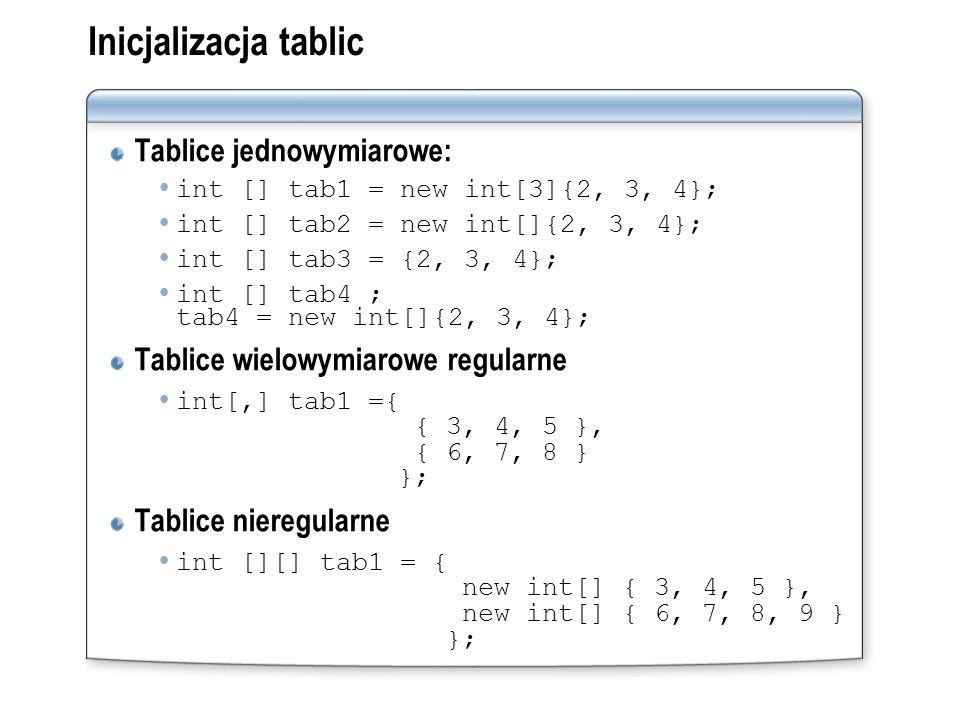 Inicjalizacja tablic Tablice jednowymiarowe: