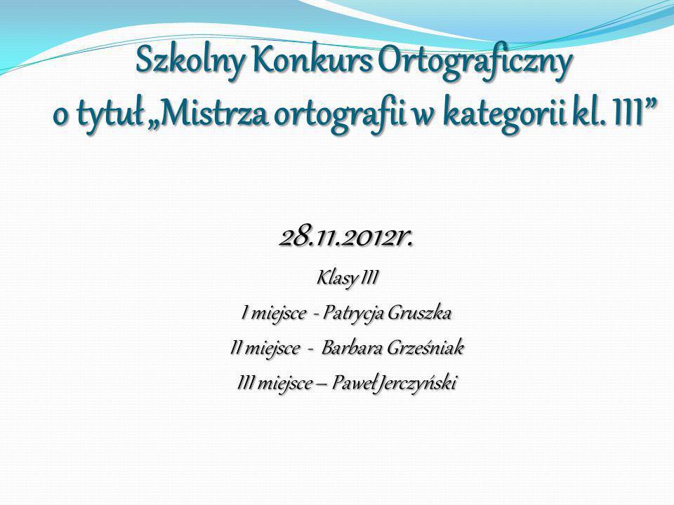 """Szkolny Konkurs Ortograficzny o tytuł """"Mistrza ortografii w kategorii kl. III"""