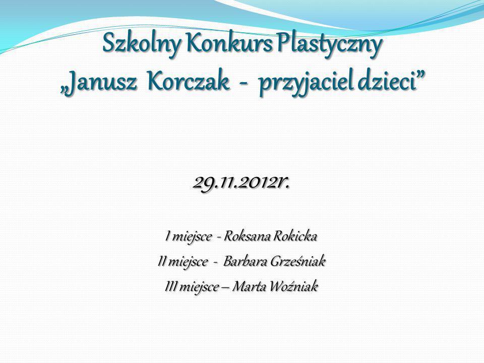 """Szkolny Konkurs Plastyczny """"Janusz Korczak - przyjaciel dzieci"""