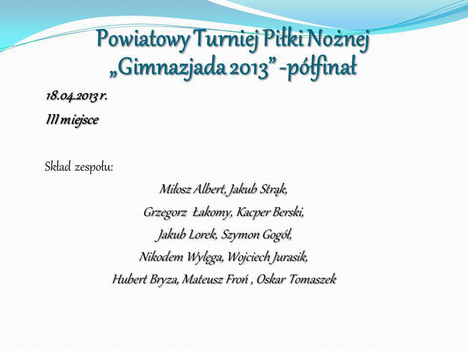 """Powiatowy Turniej Piłki Nożnej """"Gimnazjada 2013 -półfinał"""