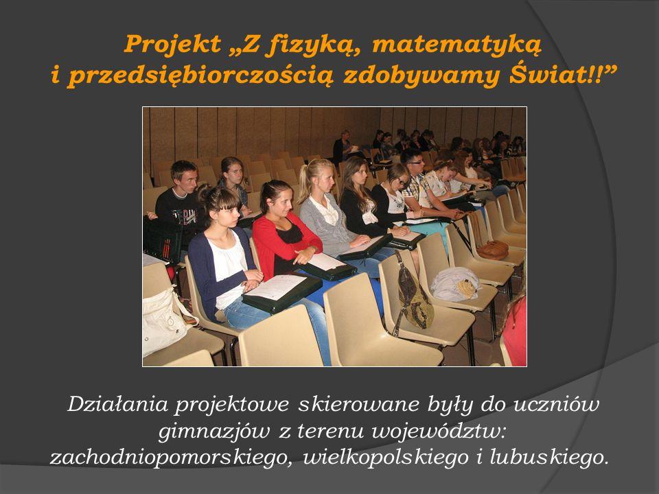 """Projekt """"Z fizyką, matematyką i przedsiębiorczością zdobywamy Świat!!"""