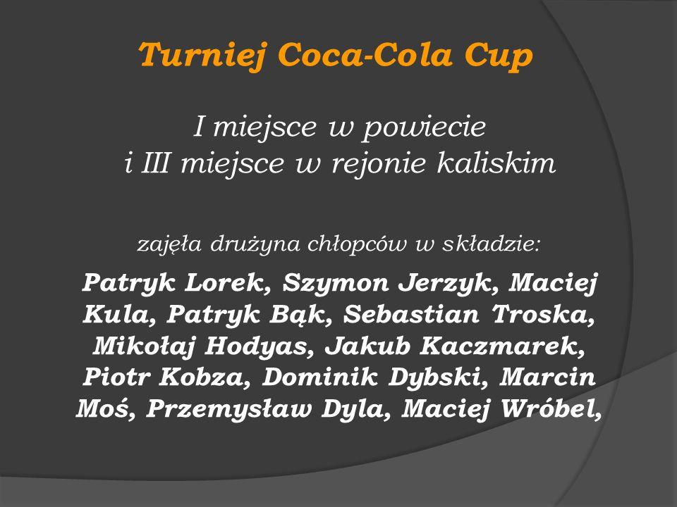 Turniej Coca-Cola Cup I miejsce w powiecie