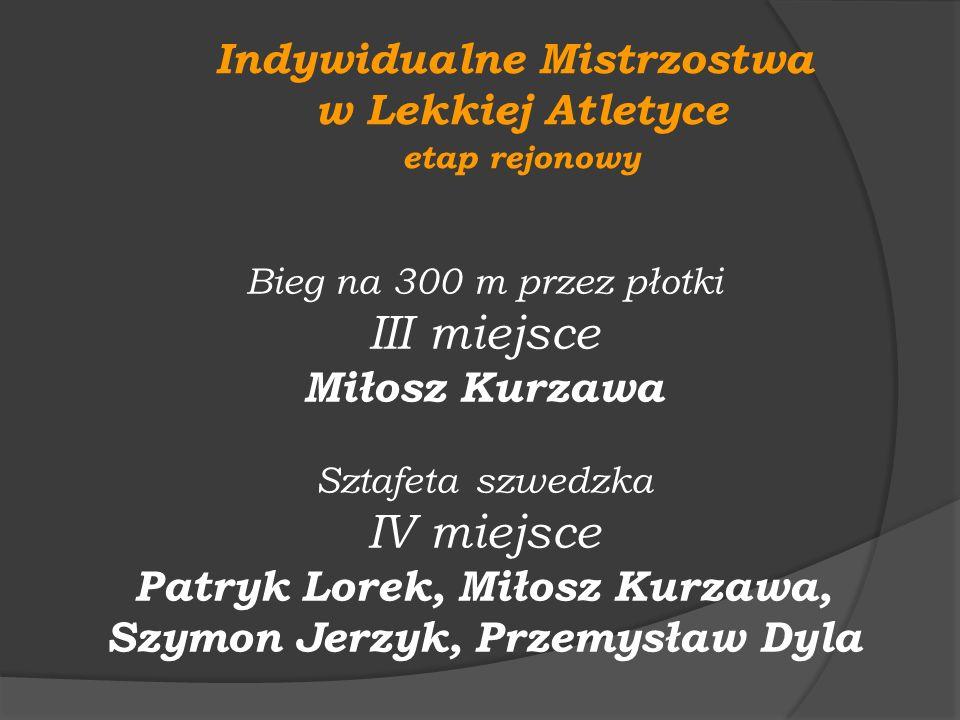 III miejsce IV miejsce Indywidualne Mistrzostwa w Lekkiej Atletyce