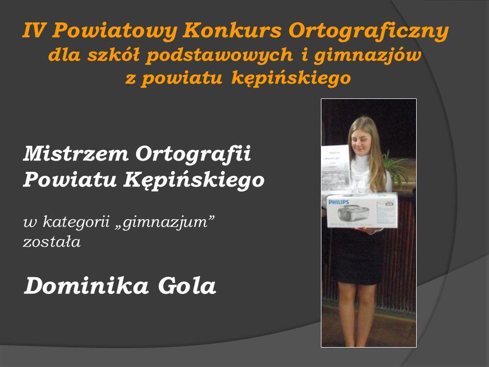 IV Powiatowy Konkurs Ortograficzny dla szkół podstawowych i gimnazjów