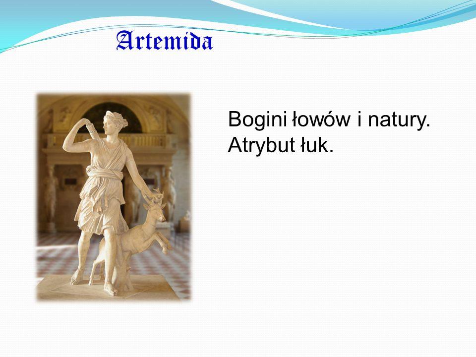 Artemida Bogini łowów i natury. Atrybut łuk.