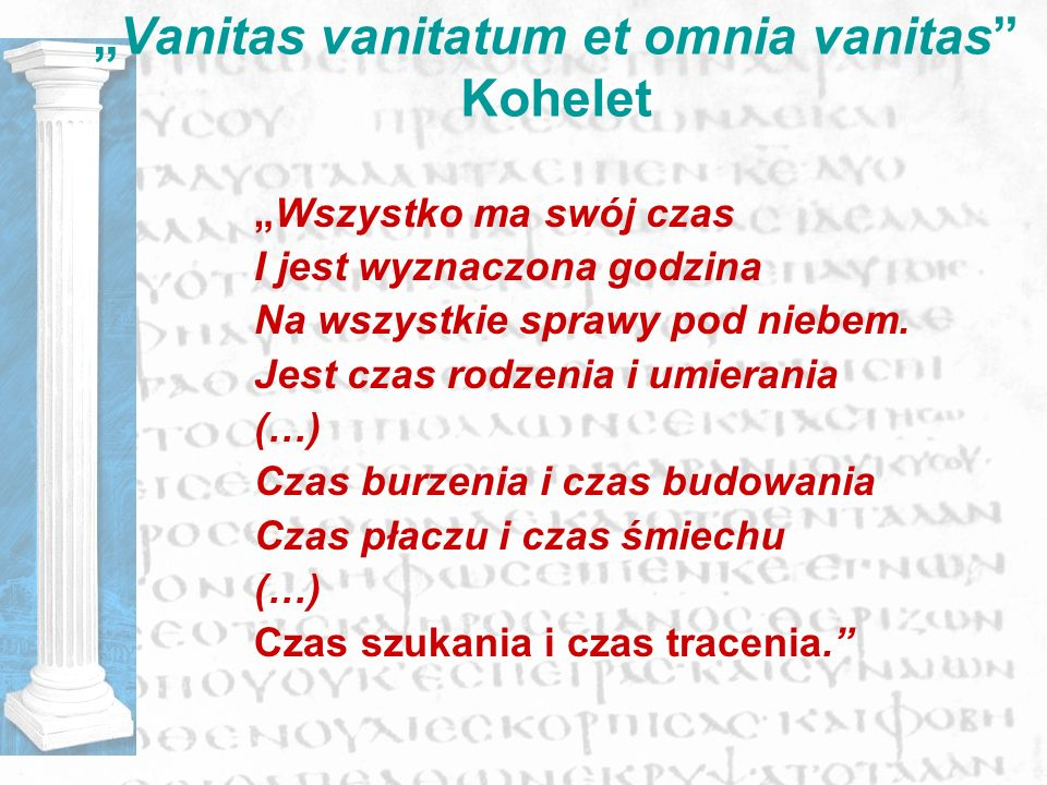 """Vanitas vanitatum et omnia vanitas Kohelet"