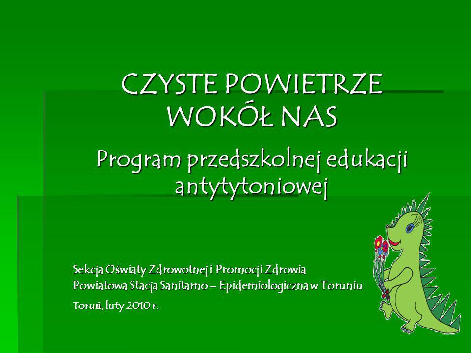 CZYSTE POWIETRZE WOKÓŁ NAS Program przedszkolnej edukacji antytytoniowej