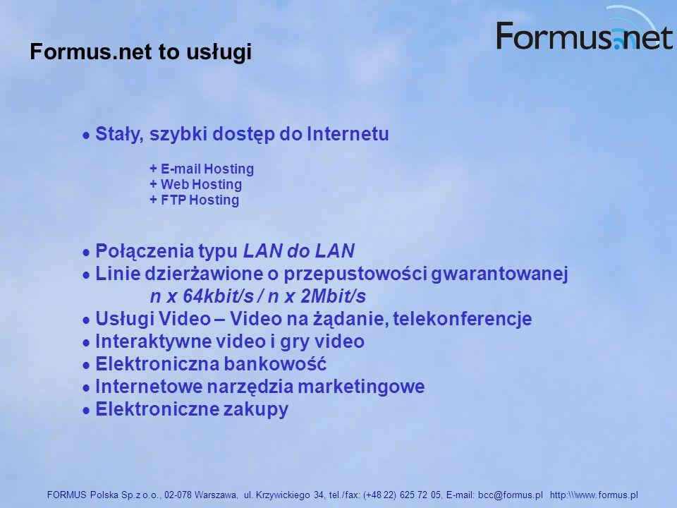 Formus.net to usługi Stały, szybki dostęp do Internetu