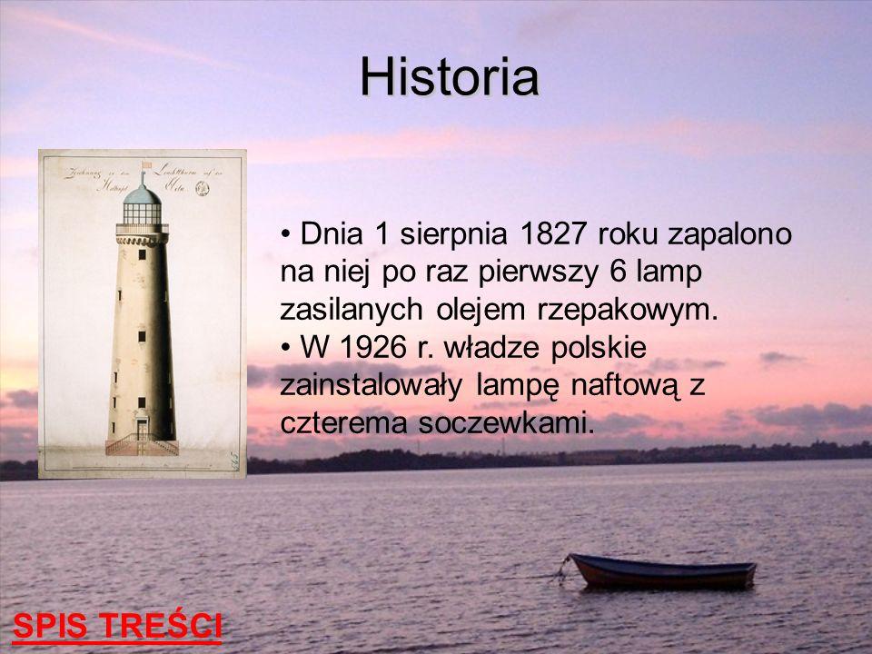 Historia Dnia 1 sierpnia 1827 roku zapalono na niej po raz pierwszy 6 lamp zasilanych olejem rzepakowym.