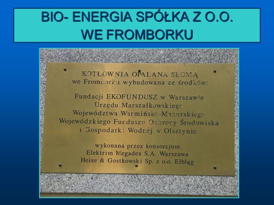 BIO- ENERGIA SPÓŁKA Z O.O. WE FROMBORKU