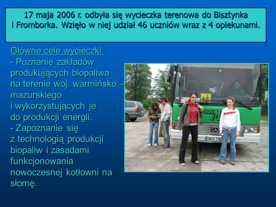 17 maja 2006 r. odbyła się wycieczka terenowa do Bisztynka i Fromborka