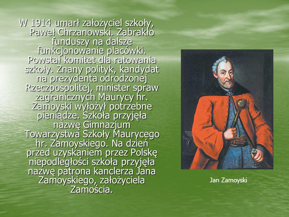 W 1914 umarł założyciel szkoły, Paweł Chrzanowski