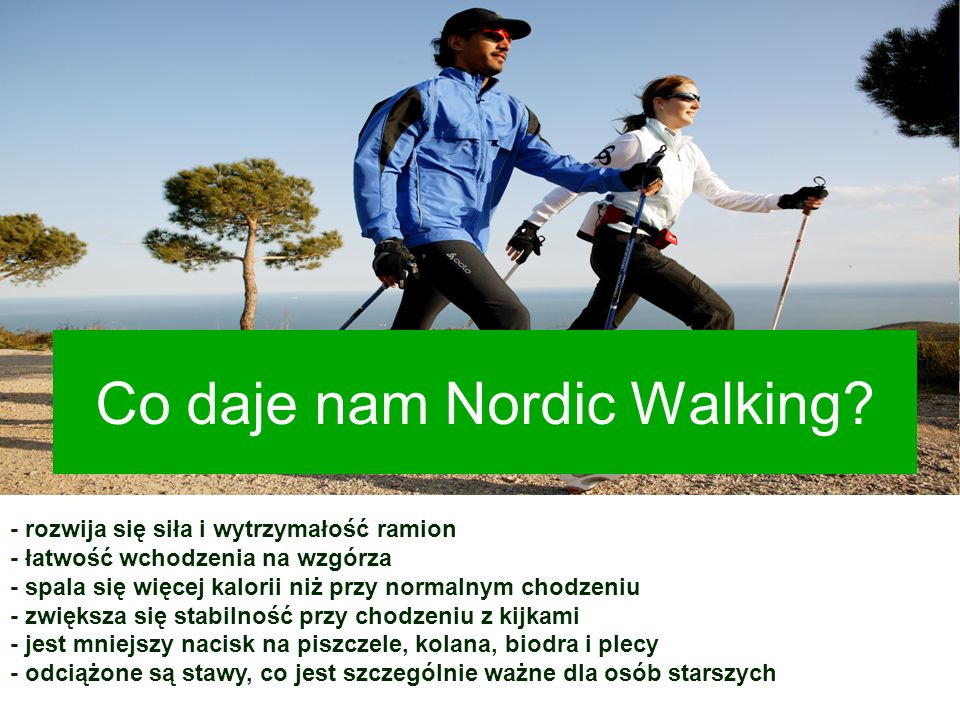 Co daje nam Nordic Walking