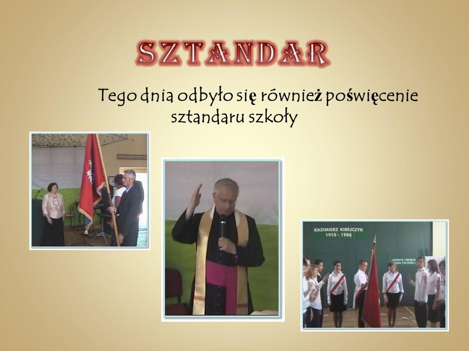 Tego dnia odbyło się również poświęcenie sztandaru szkoły