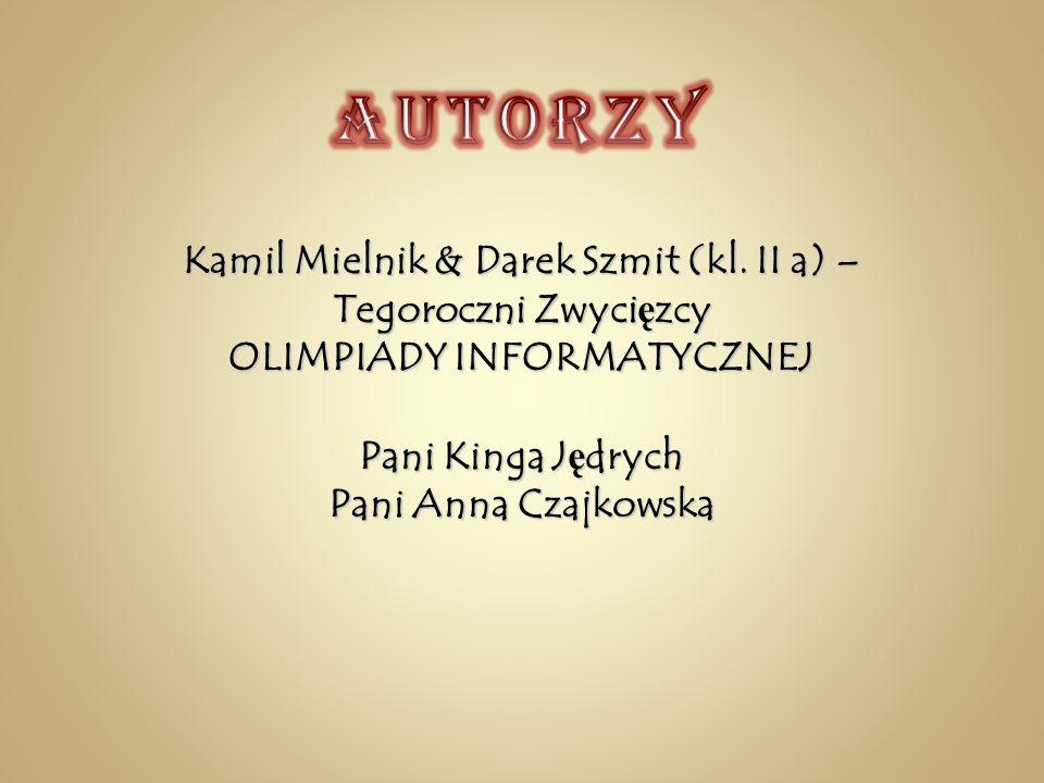 Autorzy Kamil Mielnik & Darek Szmit (kl.