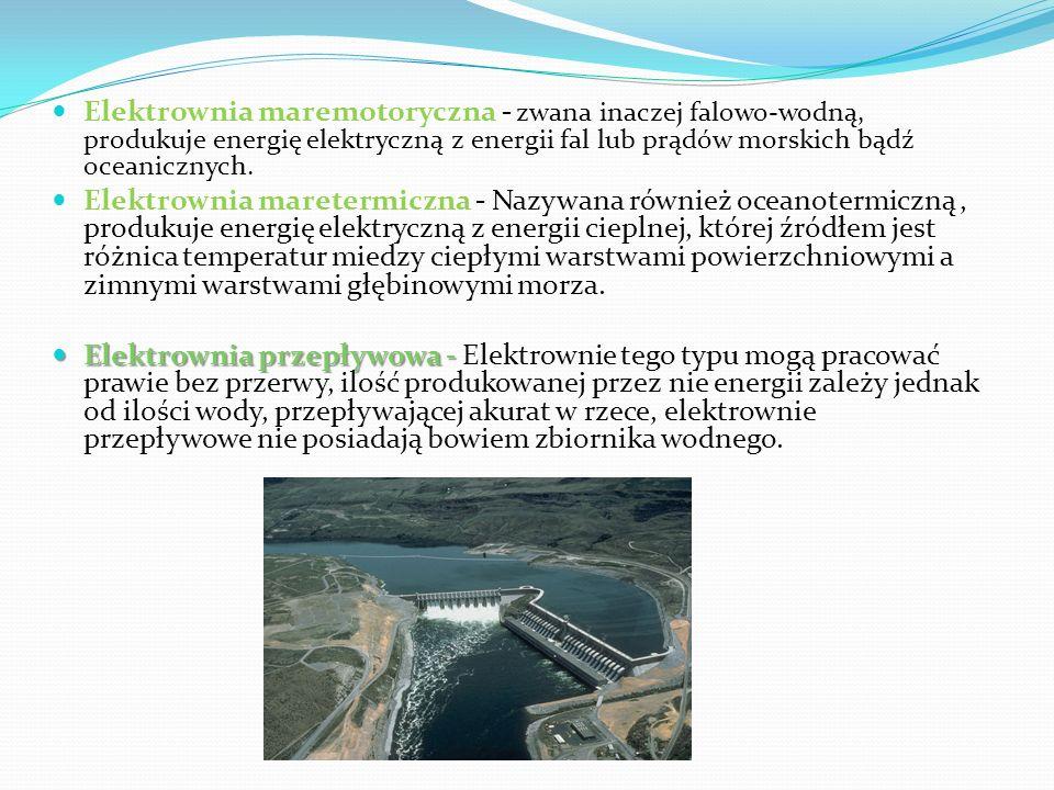 Elektrownia maremotoryczna - zwana inaczej falowo-wodną, produkuje energię elektryczną z energii fal lub prądów morskich bądź oceanicznych.