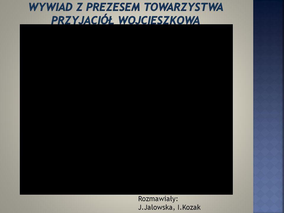 Wywiad z prezesem towarzystwa przyjaciół Wojcieszkowa