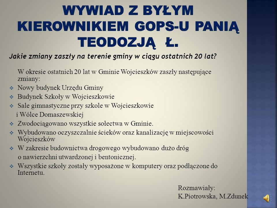 Wywiad z byłym kierownikiem Gops-U panią Teodozją ł.